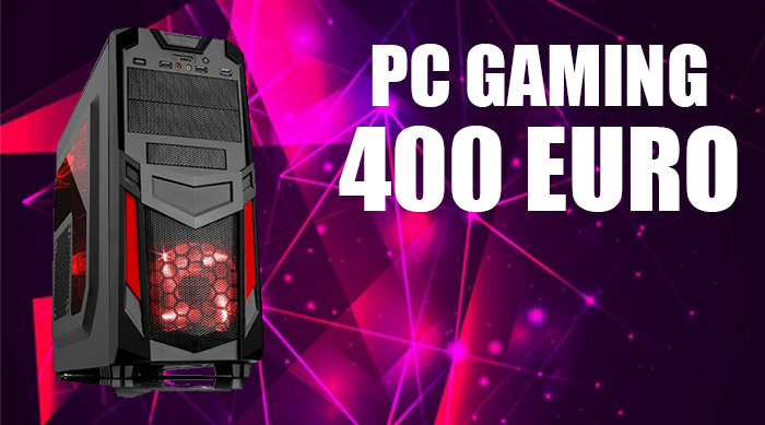 Pc gaming 400 euro